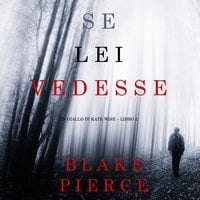 Se lei vedesse - Blake Pierce