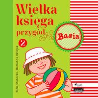 Wielka księga przygód 2 - Basia - Zofia Stanecka