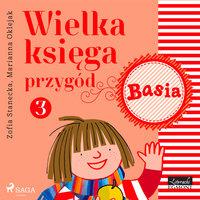 Wielka księga przygód 3 - Basia - Zofia Stanecka