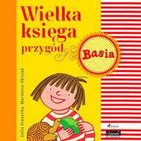 Wielka księga przygód - Basia - Zofia Stanecka