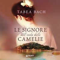 Le signore dell'isola delle Camelie - Tabea Bach