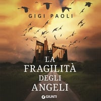 La fragilità degli angeli - Gigi Paoli