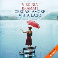 Cercasi amore vista lago - Virginia Bramati