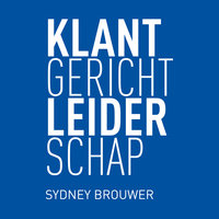 Klantgericht leiderschap - Sydney Brouwer