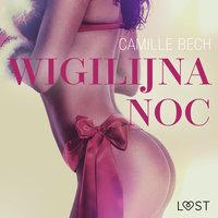 Wigilijna noc - opowiadanie erotyczne - Camille Bech
