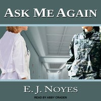 Ask Me Again - E.J. Noyes