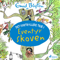 Det fortryllede træ 1 - Eventyrskoven - Enid Blyton