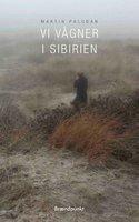 Vi vågner i Sibirien - Martin Paludan