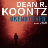 Ukendte veje - Dean R. Koontz