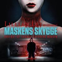 Maskens skygge - Lillian Ley