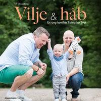 Vilje og håb - En ung families kamp for livet - Liff Olivia Bytov