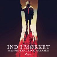 Ind i mørket - Henrik Sandbeck Harksen