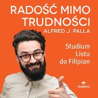 Radość mimo trudności - Alfred Palla