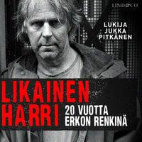 Likainen Harri - 20 vuotta Erkon renkinä - Harri Nykänen