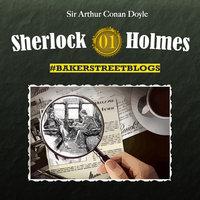 Sherlock Holmes #BakerstreetBlogs - Folge 1 - Sabine Friedrich, Karolin Hagendorf
