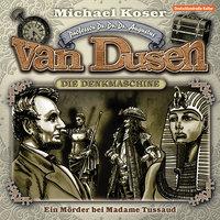 Professor van Dusen - Folge 9: Ein Mörder bei Madame Tussaud - Michael Koser