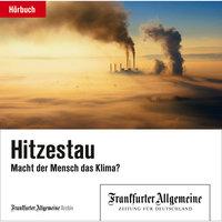 Hitzestau: Macht der Mensch das Klima? - Frankfurter Allgemeine Archiv