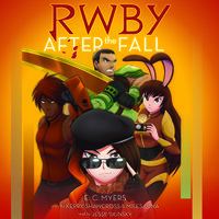 RWBY: After the Fall - E.c. Myers, Miles Luna, Kerry Shawcross