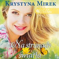 Na strunach światła - Krystyna Mirek