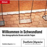 Willkommen in Schwundland: Das demographische Drama und die Folgen - Frankfurter Allgemeine Archiv