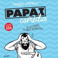 Papai Comédia - Fernando Strombeck