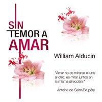 Sin Temor a Amar - William Alducin