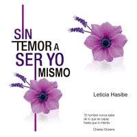 Sin Temor a Ser Yo Mismo - Leticia Hasibe