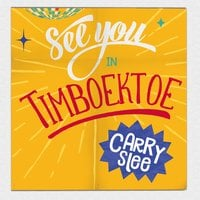 See you in Timboektoe - Carry Slee