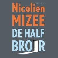 De halfbroer - Nicolien Mizee
