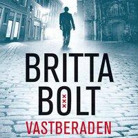Vastberaden - Britta Bolt