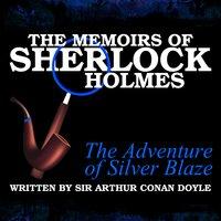 The Memoirs of Sherlock Holmes - The Adventure of Silver Blaze - Sir Arthur Conan Doyle