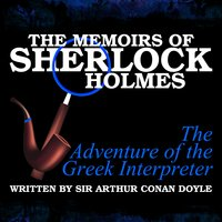 The Memoirs of Sherlock Holmes - The Adventure of the Greek Interpreter - Sir Arthur Conan Doyle