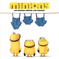 Minions - Brian Lynch, Thomas Karallus, Arthur Freed, James Rado, Gerome Ragni