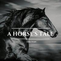 A Horse's Tale - Mark Twain