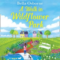 A Walk in Wildflower Park - Bella Osborne