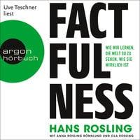 Factfulness: Wie wir lernen, die Welt so zu sehen, wie sie wirklich ist - Hans Rosling, Ola Rosling, Anna Rosling Rönnlund