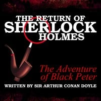 The Return of Sherlock Holmes - The Adventure of Black Peter - Sir Arthur Conan Doyle