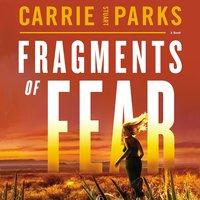 Fragments of Fear - Carrie Stuart Parks