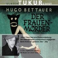 Der Frauenmörder - Hugo Bettauer
