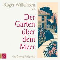 Der Garten über dem Meer - Roger Willemsen