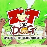 Zot the Dog: Episode 9 - Zot of the Antarctic - Ivan Jones