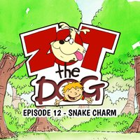 Zot the Dog: Episode 12 - Snake Charm - Ivan Jones
