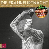 Die Frankfurtnacht: Panikherz - Das Live-Dokument - Benjamin von Stuckrad-Barre