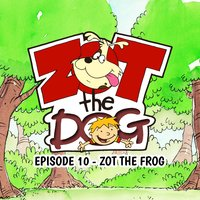 Zot the Dog: Episode 10 - Zot the Frog - Ivan Jones