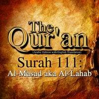 The Qur'an - Surah 111 - Al-Masad aka Al-Lahab - Traditonal