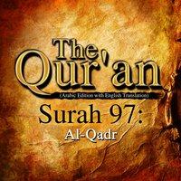 The Qur'an - Surah 97 - Al-Qadr - Traditonal