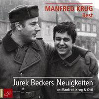 Jurek Beckers Neuigkeiten an Manfred Krug & Otti - Jurek Becker
