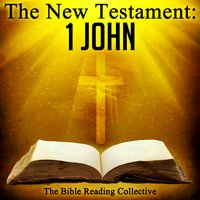 The New Testament: 1 John - Traditional