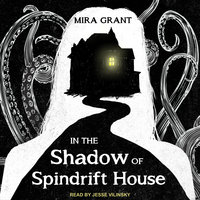 In the Shadow of Spindrift House - Mira Grant