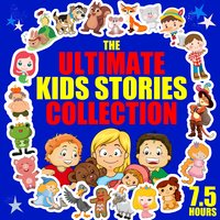The Ultimate Kids Stories Collection - 7.5 Hours - Carlo Collodi, Hans Christian Andersen, Traditional, Roger Wade